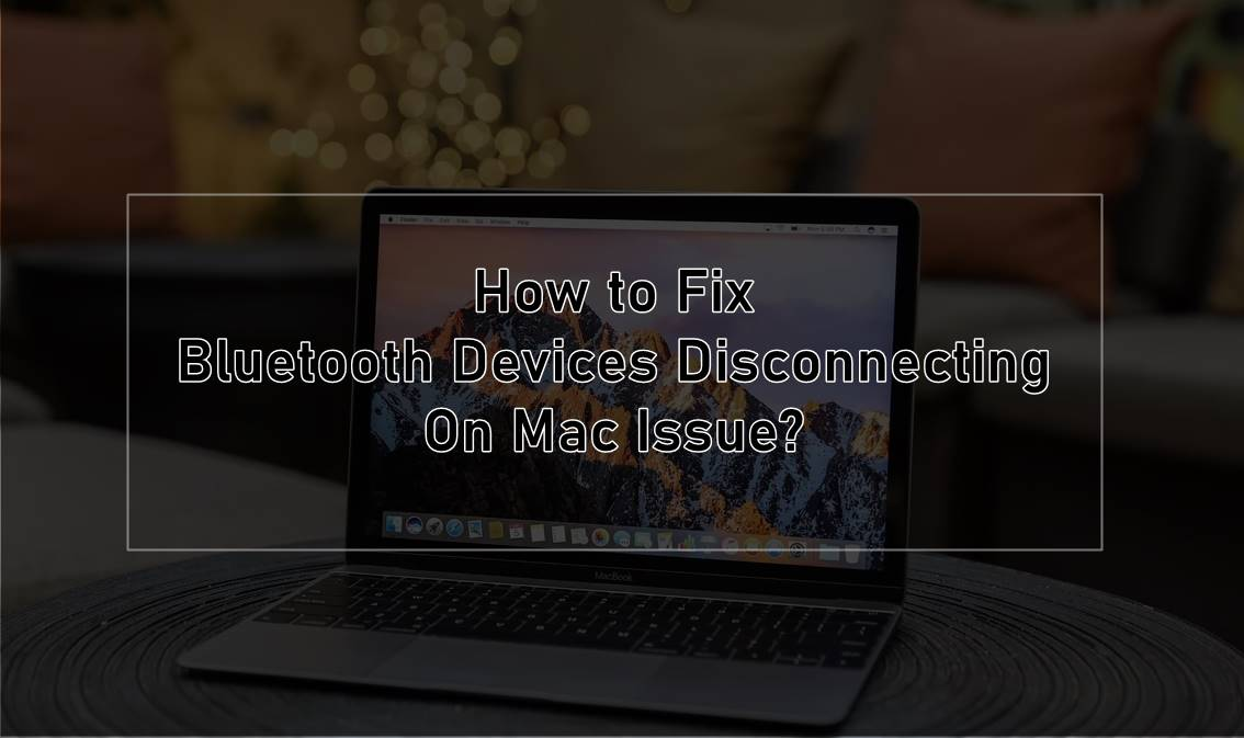fix bluetooth devices disconnecting on mac