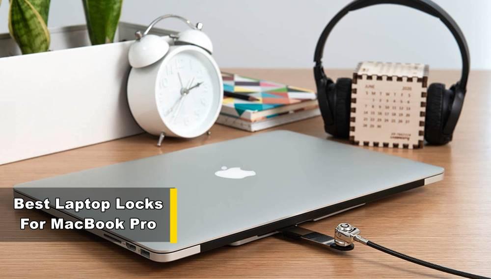 best laptop locks for macbook pro