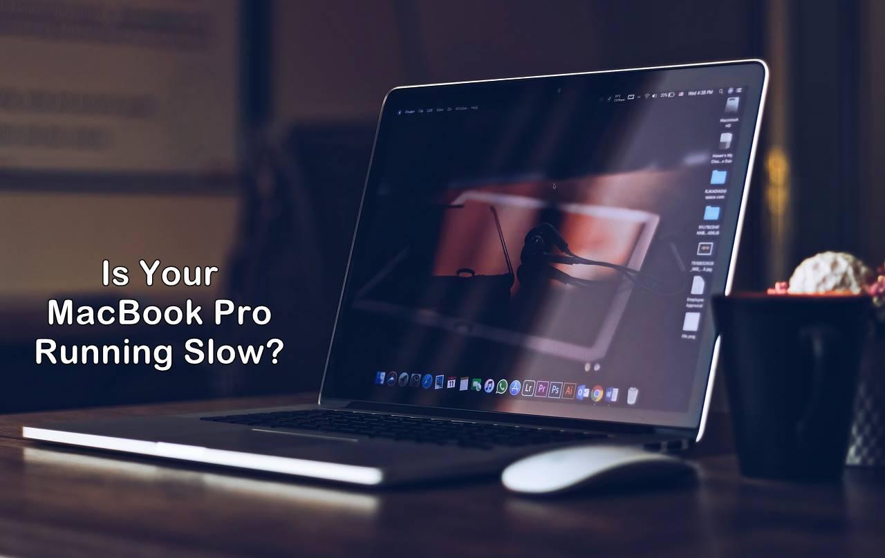 macbook pro running slow