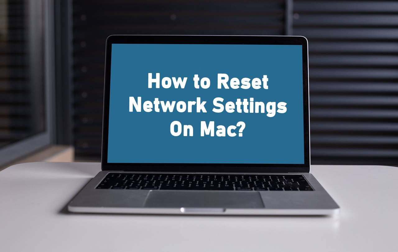 how to reset network settings on mac
